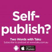 Self-publishing books australia Taku Podcast