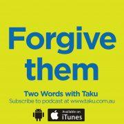 Still Learning about Forgiveness Taku Mbudzi Podcast