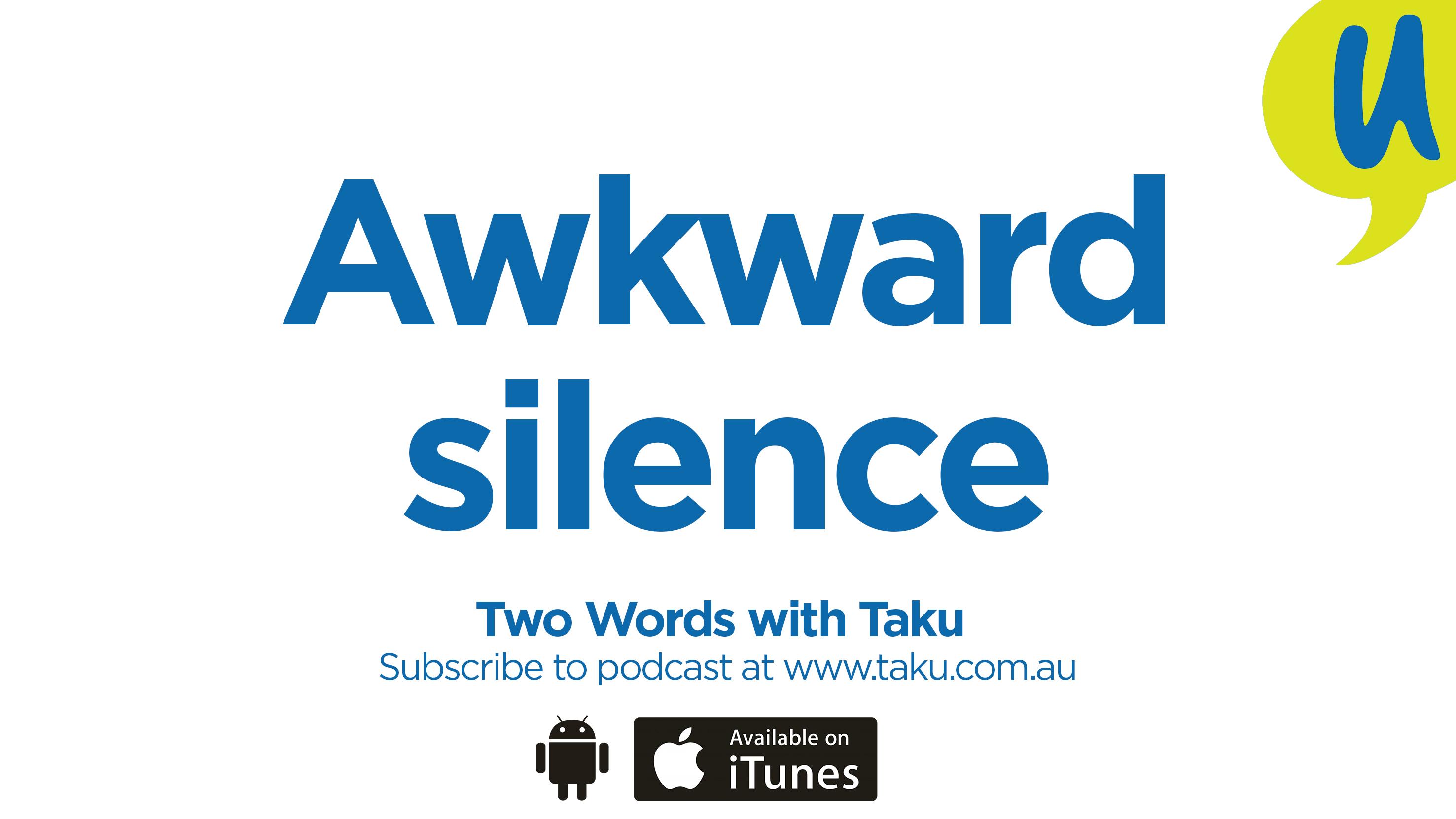 Awkward Silence Taku Mbudzi