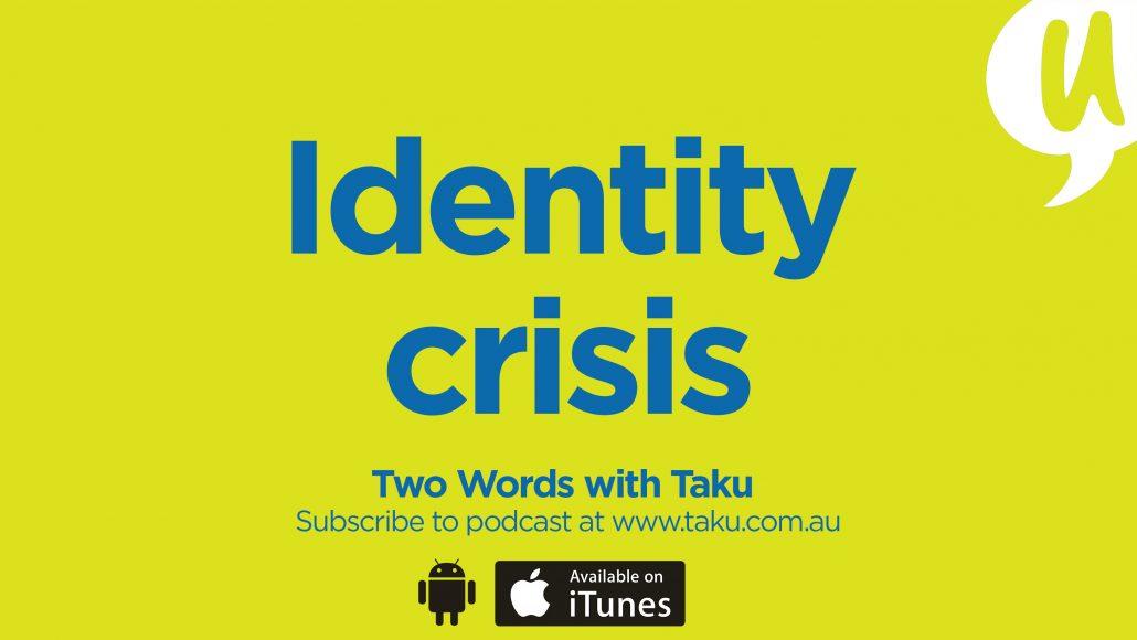 Identity Crisis African Australian Taku Podcast