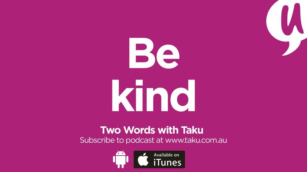 Be Kind Taku Mbudzi Podcast Melbourne