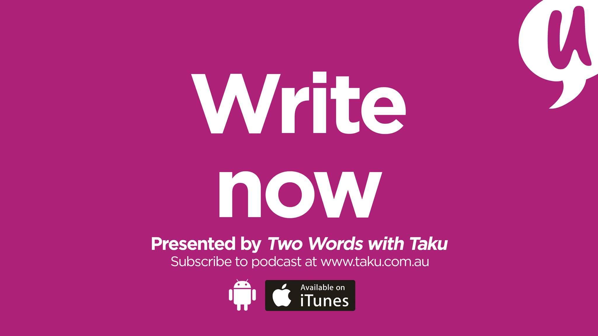 Write now writing podcast Taku Mbudzi