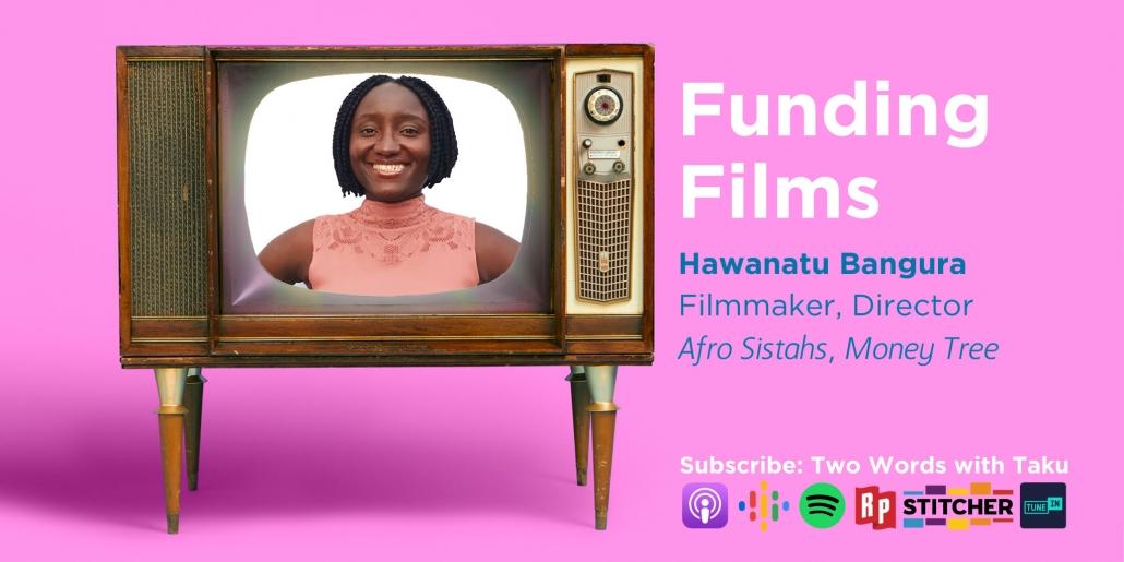 Hawanatu Bangura Filmmaker Taku Podcast