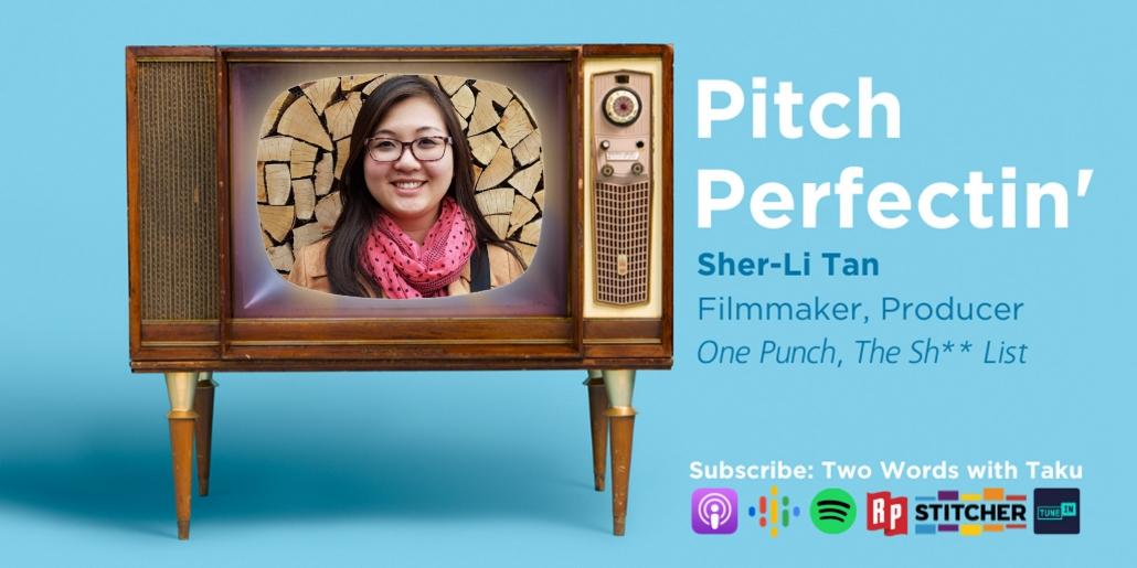Sher-Li Tan Filmmaker Two Words Podcast